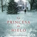 Opinión del libro de Camilla Lackberg, La princesa de hielo