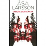 Opinión del libro de asa Larsson Sangre derramada