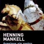 Opinión del libro de Henning Mankell, asesinos sin rostro