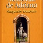 Opinión resumen del  libro de Marguerite Yourcenar, Memorias de Adriano