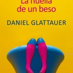 Opinión sobre La huella de un beso de David Glattauer