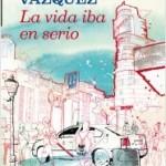 Opinión del libro La vida iba en serio de Jorge Javier Vázquez