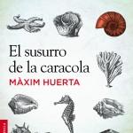Opinión libro de Máxim Huerta El susurro de la caracola