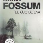 Opinión novela El ojo de Eva de la escritora Karin Fossum