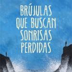 Opinión del libro de Albert Espinosa, titulado Brújulas que buscan sonrisas perdidas