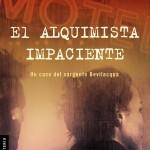 Opinión sobre el libro de Lorenzo Silva titulado El alquimista impaciente