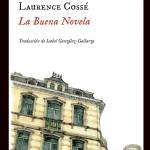 Opinión novela de Larence Cossé titulada La buena novela
