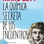 Opinión libro La química secreta de los encuentros del escritor Marc Levy